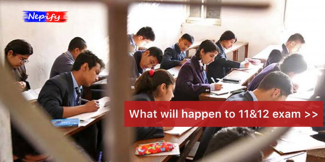 What about 11 & 12 Exam in Nepal